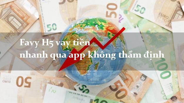 Favyvay Favy H5 vay tiền nhanh qua app không thẩm định