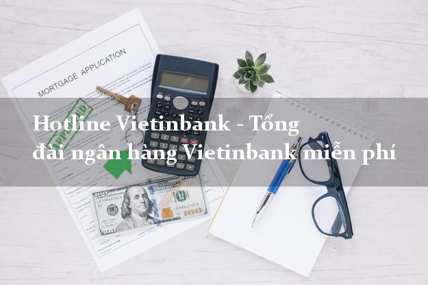 Hotline Vietinbank - Tổng đài ngân hàng Vietinbank miễn phí