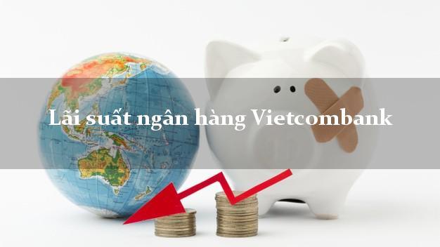 Lãi suất ngân hàng Vietcombank