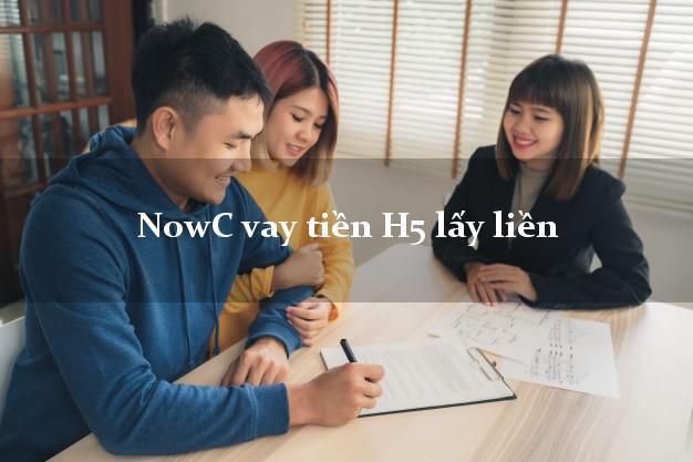 NowCvaytien NowC vay tiền H5 lấy liền
