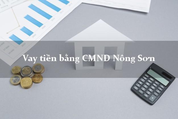 Địa chỉ cho Vay tiền bằng CMND Nông Sơn Quảng Nam chỉ cần CMND