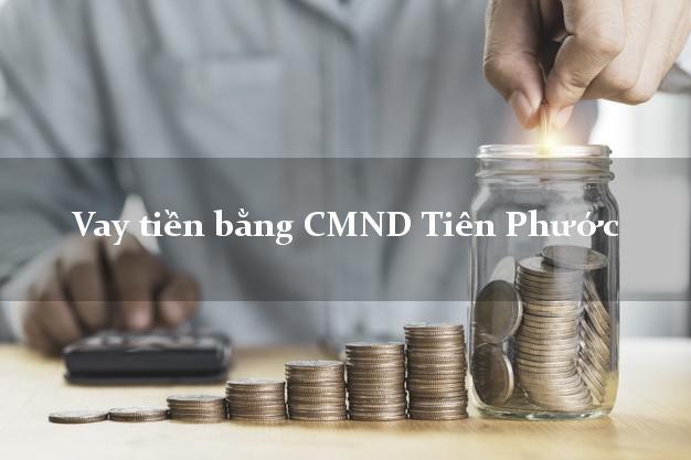 Công ty cứu trợ cho Vay tiền bằng CMND Tiên Phước Quảng Nam có ngay 20 triệu