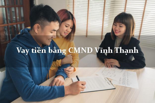 Dịch vụ cho Vay tiền bằng CMND Vĩnh Thạnh Cần Thơ nhanh nhất