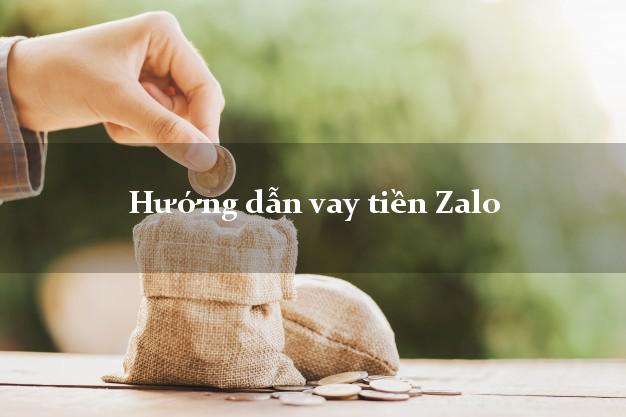 Hướng dẫn vay tiền Zalo xét duyệt nhanh