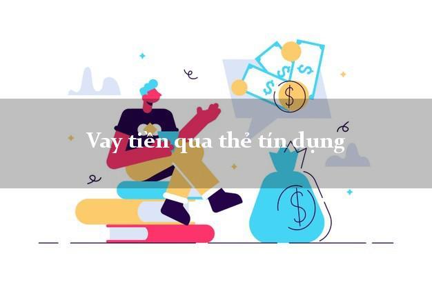 Vay tiền qua thẻ tín dụng