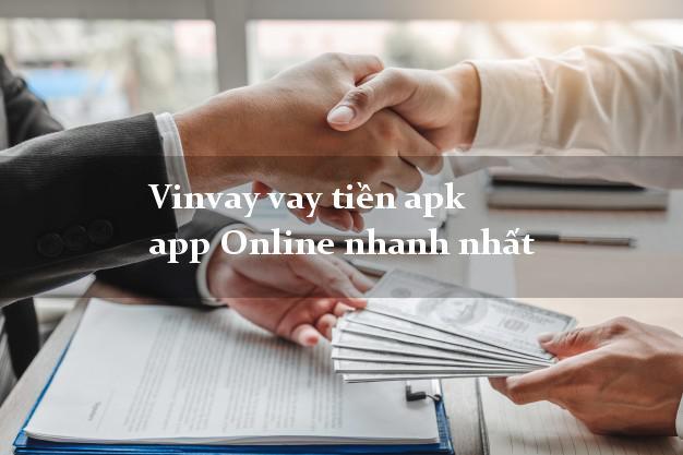 Vinvay vay tiền apk app Online nhanh nhất