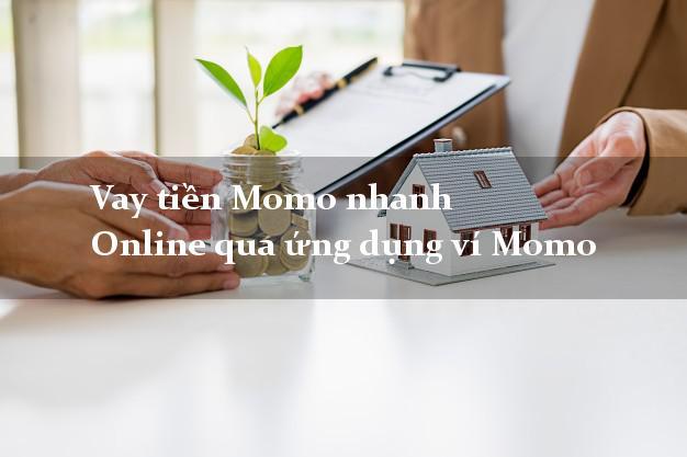 Vay tiền Momo nhanh Online qua ứng dụng ví Momo