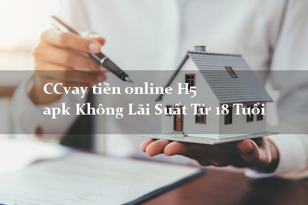 CCvay tiền online H5 apk Không Lãi Suất Từ 18 Tuổi