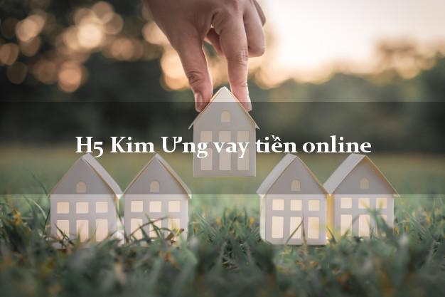H5 Kim Ưng vay tiền online uy tín đơn giản nhất
