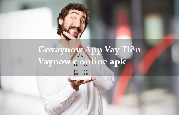 Govaynow App Vay Tiền Vaynow c online apk uy tín hàng đầu