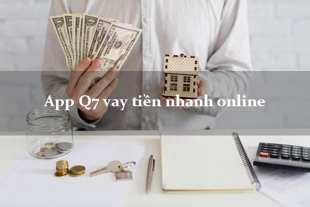App Q7 vay tiền nhanh online bằng chứng minh thư