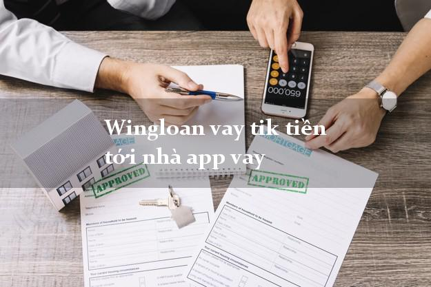 Wingloan vay tik tiền tới nhà app vay không thẩm định