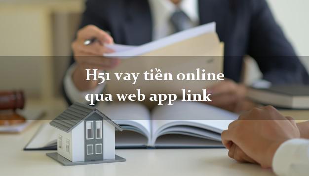 H51 vay tiền online qua web app link bằng chứng minh thư